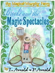 Brooke and the Magic Spectacles ebook by Patricia Arnold,Lisa Arnold