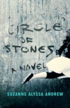 Circle of Stones ebook by Suzanne Alyssa Andrew