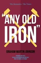 Any Old Iron ebook by Graham Johnson