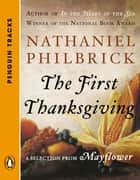 The First Thanksgiving - A Selection from Mayflower (Penguin Tracks) ebook by Nathaniel Philbrick