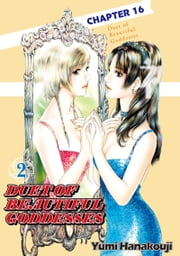 DUET OF BEAUTIFUL GODDESSES - Chapter 16 ebook by Yumi Hanakoji