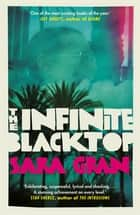 The Infinite Blacktop - A Claire DeWitt Novel ebook by Sara Gran