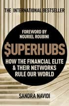 SuperHubs ebook by How the Financial Elite and Their Networks Rule our World
