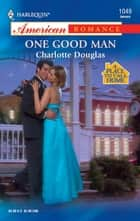One Good Man ebook by Charlotte Douglas