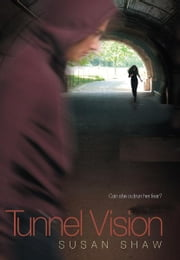 Tunnel Vision ebook by Susan Shaw