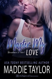 Master My Love ebook by Maddie Taylor