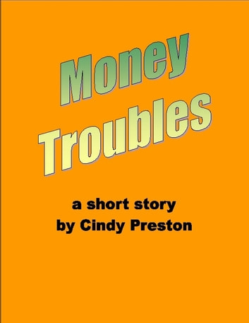 Money Troubles ebook by Cindy Preston