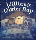 William's Winter Nap - A Disney Hyperion eBook With Audio ebook by Linda Ashman, Chuck Groenink