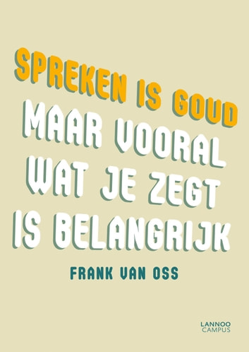 Spreken is goud (E-boek) ebook by Frank Van Oss