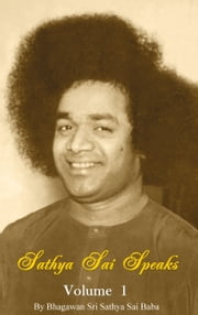Sathya Sai Speaks Volume 1 ebook by Bhagawan Sri Sathya Sai Baba