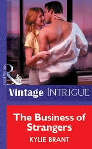 The Business Of Strangers (Mills & Boon Vintage Intrigue) ebook by Kylie Brant