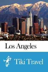 Los Angeles (USA) Travel Guide - Tiki Travel ebook by Tiki Travel