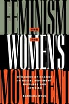 Feminism and the Women's Movement ebook by Barbara Ryan