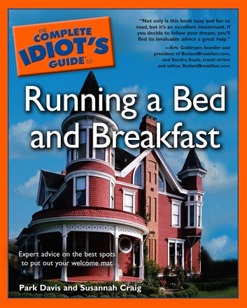 The Complete Idiot's Guide to Running a Bed & Breakfast ebook by Park Davis,Susannah Craig