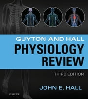 Guyton & Hall Physiology Review ebook by John E. Hall