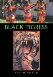 Black Tigress ebook by Ray Johnson