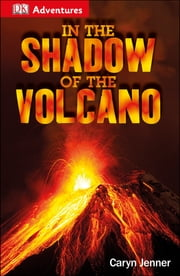DK Adventures: In the Shadow of the Volcano ebook by Caryn Jenner