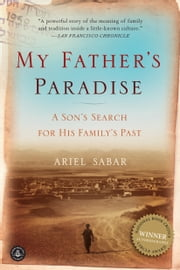 My Father's Paradise - A Son's Search for His Family's Past 電子書籍 by Ariel Sabar