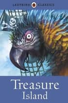 Ladybird Classics: Treasure Island ebook by Robert Louis Stevenson, Sean Hayden