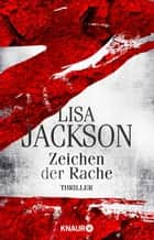 Z Zeichen der Rache - Thriller ebook by Lisa Jackson, Kristina Lake-Zapp