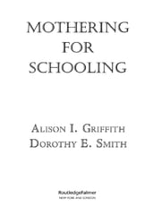 Mothering for Schooling ebook by Alison Griffith,Dorothy Smith