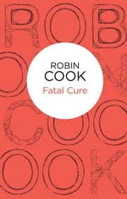 Fatal Cure ebook by Robin Cook