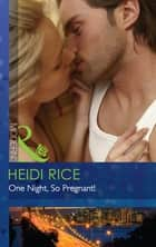One Night, So Pregnant! (Mills & Boon Modern) (Hot California Nights, Book 2) eBook by Heidi Rice