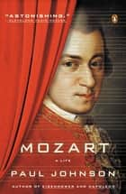 Mozart - A Life ebook by Paul Johnson