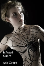 Infested Skin 9 ebook by Arla Coopa