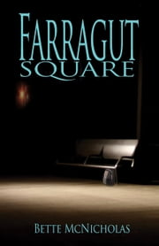 Farragut Square ebook by Bette McNicholas