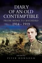 Diary of an Old Contemptible ebook by Peter Downham