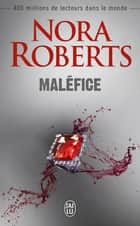 Maléfice ebook by Nora Roberts, Katia Novet Saint-Lot