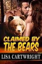Claimed by the Bears ebook by Lisa Cartwright