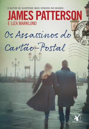 Os Assassinos do Cartão-Postal ebook by Liza Marklund,James Patterson