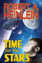 Time for the Stars ebook by Robert A. Heinlein