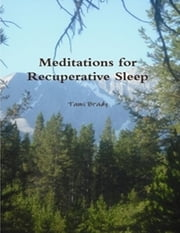 Meditations for Recuperative Sleep ebook by Tami Brady