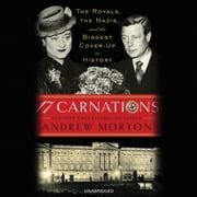 17 Carnations - The Royals, the Nazis, and the Biggest Cover-Up in History audiobook by Andrew Morton