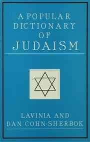 A Popular Dictionary of Judaism ebook by Lavinia Cohn-Sherbok,Dan Cohn-Sherbok