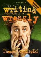 Writing Wrongly ebook by Thomas Corfield