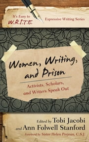 Women, Writing, and Prison - Activists, Scholars, and Writers Speak Out ebook by Tobi Jacobi,Kathleen Adams
