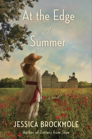 At the Edge of Summer - A Novel ebook by Jessica Brockmole