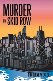 Murder on Skid Row ebook by Charlene Wexler