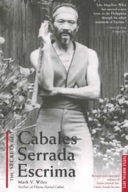 The Secrets of Cabales Serrada Escrima ebook by Kobo.Web.Store.Products.Fields.ContributorFieldViewModel