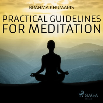 Practical Guidelines For Meditation audiobook by Brahma Khumaris