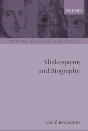 Shakespeare and Biography ebook by David Bevington