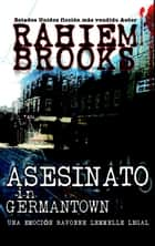 Asesinato en Germantown (Spanish Edition) Mystery/Legal/Crime Thriller ebook by Rahiem Brooks