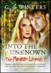 The Magaram Legends 1: Into the Unknown ebook by G.J. Winters