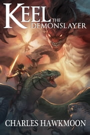 Keel the Demonslayer ebook by Charles Hawkmoon