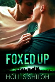 Foxed Up - shifters and partners, #11 ebook by Hollis Shiloh