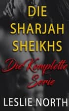 Die Sharjah Scheich Reihe eBook by Leslie North